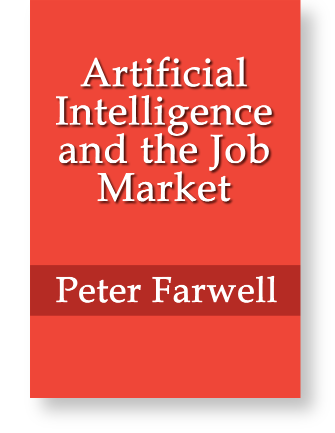 Artificial Intelligence and the Job Market by Peter Farwell